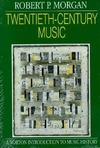 Twentieth-century music: a history of musical style in modern Europe and America