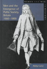 Men and the emergence of polite society: Britain, 1660-1800