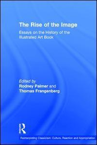 The rise of the image: essays on the history of the illustrated art book