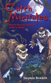 Catch minitales: short horror stories with a sting!
