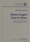 Where angels fear to hover: between the gothic disease and the meataphysics of horror