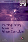 Teaching literacy across the primary curriculum