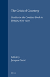 The crisis of courtesy: studies in the conduct-book in Britain, 1600-1900