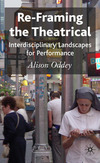 Re-framing the theatrical: interdisciplinary landscapes for performance