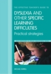 The effective teacher's guide to dyslexia and other specific learning difficulties: practical strategies