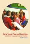 Early years play and learning: developing social skills and cooperation. 2003
