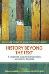 History beyond the text: a student's guide to approaching alternative sources