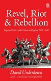 Revel, riot, and rebellion: popular politics and culture in England, 1603-1660