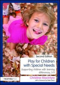 Play for children with special needs: supporting children with learning differences, 3-9