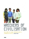 Wreckers of civilisation: the story of Coum Transmissions & Throbbing Gristle