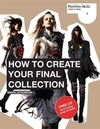 How to create your final collection: a fashion student's handbook