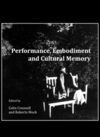 Performance, embodiment, and cultural memory