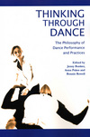 Thinking through dance: the philosophy of dance through performance and practices